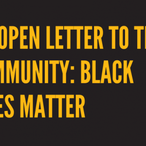 An open letter to the community: Black Lives Matter